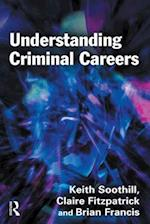 Understanding Criminal Careers af Clare Fitzpatrick, Keith Soothill, Brian Francis