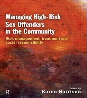 Managing High Risk Sex Offenders in the Community af Karen Harrison