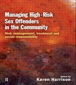 Managing High Risk Sex Offenders in the Community af Karen Harrison