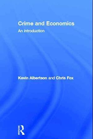 Crime and Economics af Kevin Albertson, Chris Fox