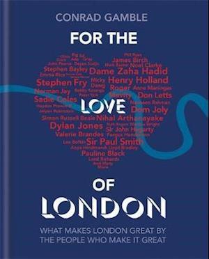 Bog, hardback For the Love of London af Conrad Gamble
