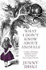 What I Don't Know About Animals af Jenny Diski
