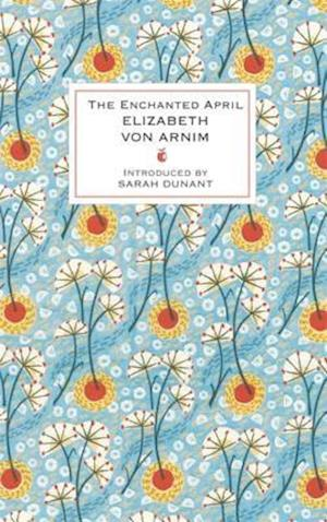 The Enchanted April af Elizabeth Von Arnim, Sarah Dunant