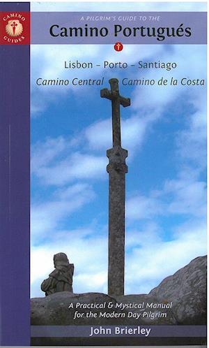 Camino Guide A Pilgrim's Guide to the Camino Portugues af John Brierley