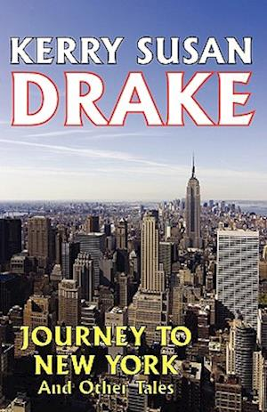 Journey to New York and Other Tales af Kerry Susan Drake