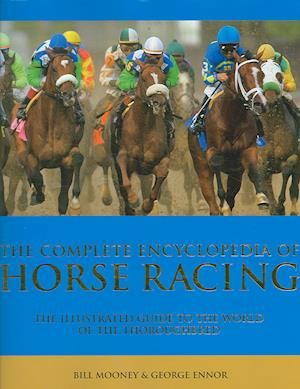 Bog, hardback Complete Encyclopedia of Horse Racing af Bill Mooney
