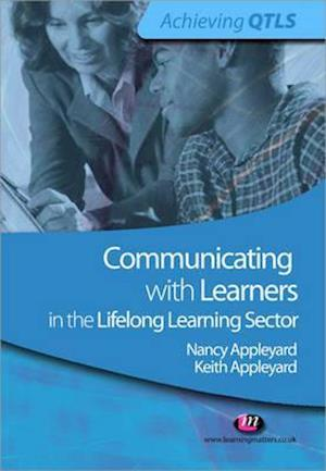 Communicating with Learners in the Lifelong Learning Sector af Nancy Appleyard, Keith Appleyard