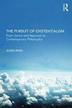 The Pursuit of Existentialism