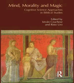Mind, Morality and Magic af Istvan Czachesz