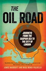 The Oil Road af James Marriott