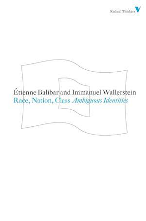 Race, Nation, Class af Chris Turner, Immanuel Maurice Wallerstein, Etienne Balibar