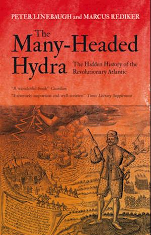 The Many-Headed Hydra af Peter Linebaugh