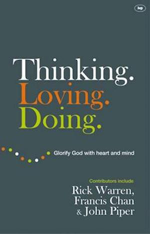 Thinking. Loving. Doing. af Francis Chan, John Piper, Rick Warren