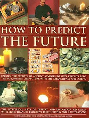 How to Predict the Future af Andy Baggott, David Bourne, Staci Mendoza
