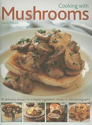 Cooking with Mushrooms af Steven Wheeler