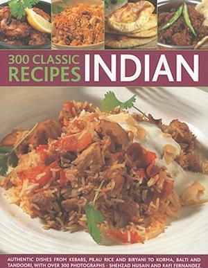 300 Classic Indian Recipes af Shehzad Husain, Rafi Fernandez