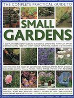 The Complete Practical Guide to Small Gardens af Peter Mchoy, Stephanie Donaldson