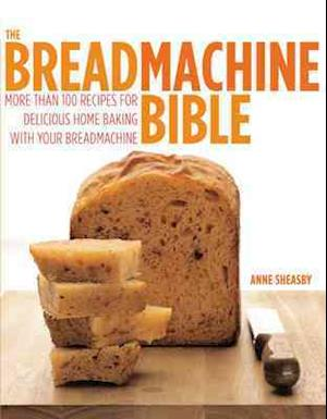 The Breadmachine Bible af Anne Sheasby