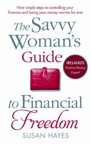 The Savvy Woman's Guide to Financial Freedom af Susan Hayes