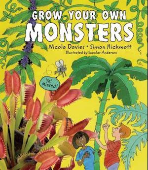 Grow Your Own Monsters af Nicola Davies, Simon Hickmott, Clive Boursnell
