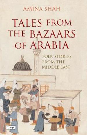 Tales from the Bazaars of Arabia af Amina Shah