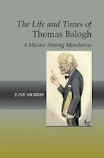 Life and Times of Thomas Balogh af June Morris