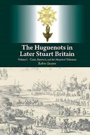Bog, hardback Huguenots in Later Stuart Britain af Robin D. Gwynn