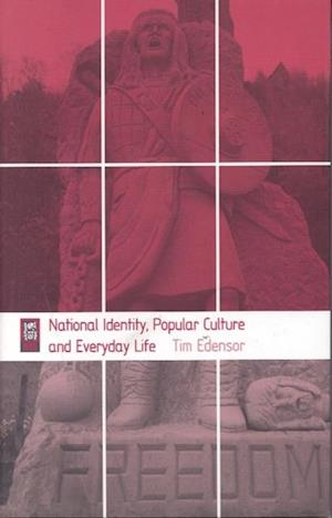 National Identity, Popular Culture and Everyday Life af Tim Edensor