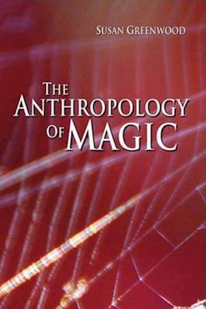 The Anthropology of Magic af Susan Greenwood