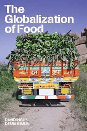 The Globalization of Food af David Inglis, Debra Gimlin