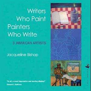 Writers Who Paint Painters Who Write af Jacqueline Bishop