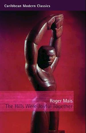 The Hills Were Joyful Together af Roger Mais