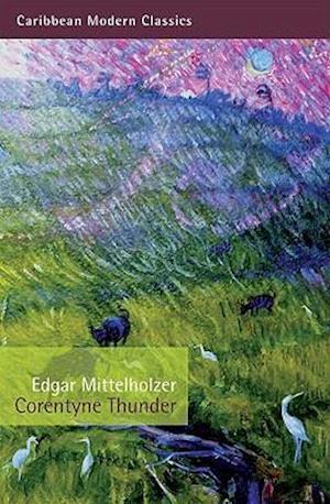Corentyne Thunder af Edgar Mittelholzer