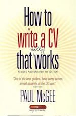 How to Write a CV That Really Works af Paul McGee