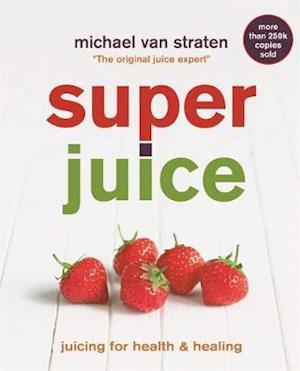 Superjuice af Michael Van Straten