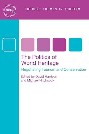 The Politics of World Heritage af Michael Hitchcock, David Harrison