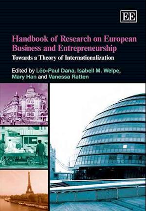 Handbook of Research on European Business and Entrepreneurship af Leo Paul Dana