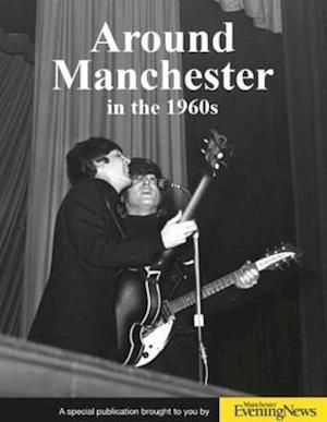 Bog, paperback Around Manchester in the 1960's af Clive Hardy