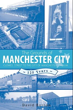 The Grounds of Manchester City af David Burton