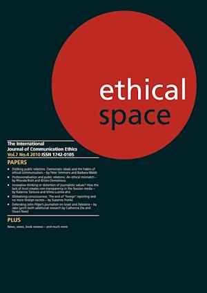 Ethical Space Vol.7 Issue 4 af Richard Keeble, Donald Matheson