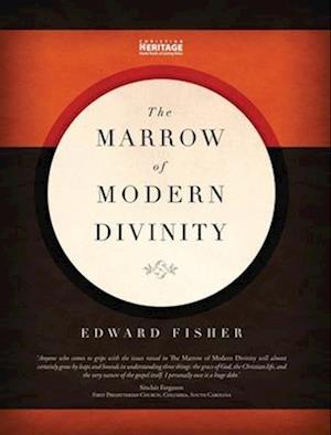 Marrow of Modern Divinity af Edward Fisher