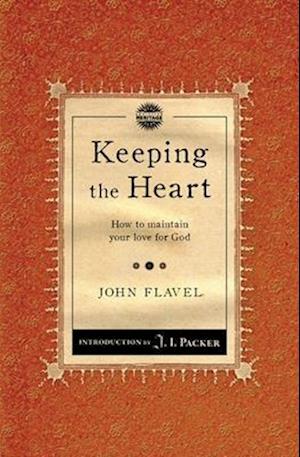 Keeping the Heart af John Flavel