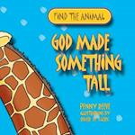 God Made Something Tall af Penny Reeve