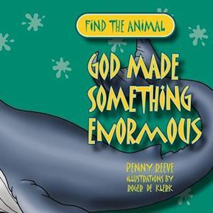 God Made Something Enormous af Penny Reeve