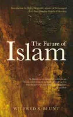 The Future of Islam af Wilfrid Scawen Blunt