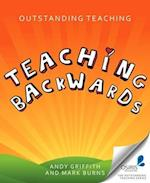 Outstanding Teaching, Teaching Backwards af Andy Griffiths
