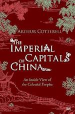 The Imperial Capitals of China af Arthur Cotterell