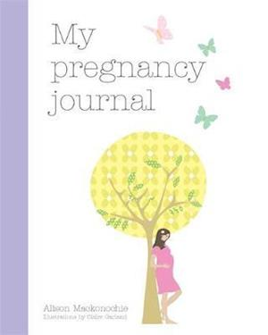 My Pregnancy Journal af Alison Mackonochie, Claire Garland