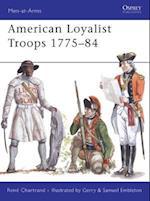 American Loyalist Troops 1775-84 (Men-At-Arms Series)