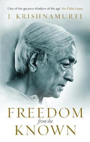 Freedom from the Known af J Krishnamurti